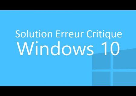 Erreur critique windows 10 le menu démarrer et cortana